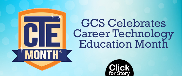 GCS Celebrates Career Technology Education Month