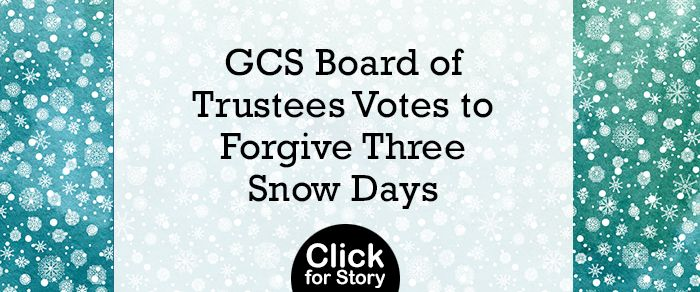 GCS Trustee forgive three snow days