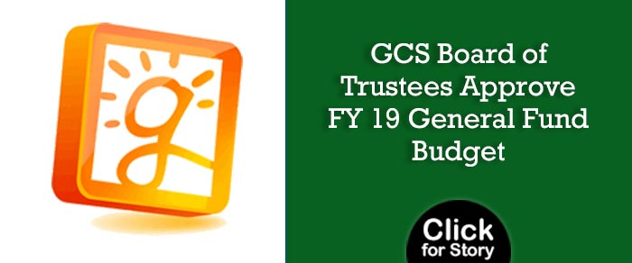 GCS Board of Trustees Approve FY 19 General Fund Budget