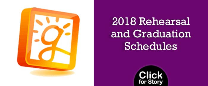 2018 Rehearsal and Graduation Schedules