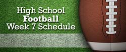 High School Football Week 7 Schedule