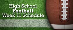 High School Football Week 11 Schedule