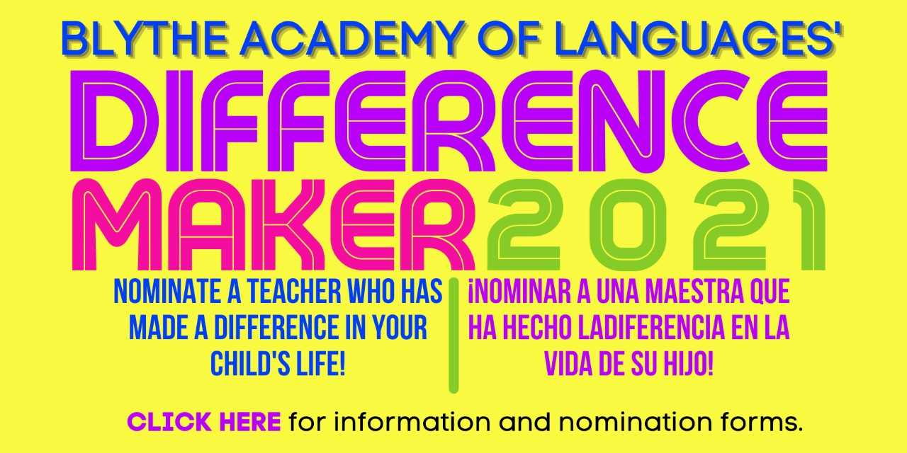 Graphic that reads Blythe Academy Difference Maker 2021 - Nominate a teacher who has made a difference in your child's life. Click here for info and nomination forms.